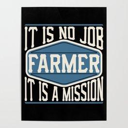 Farmer  - It Is No Job, It Is A Mission Poster