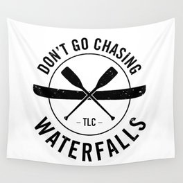 Don't Chase Waterfalls Wall Tapestry