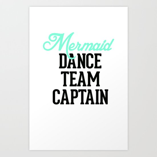 Mermaid Dance Team Captain Art Print