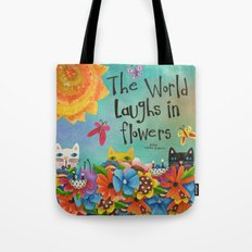 The World Laughs In Flowers Tote Bag
