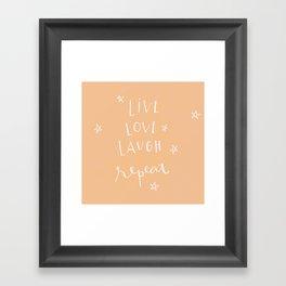 live. love. laugh. repeat.  Framed Art Print