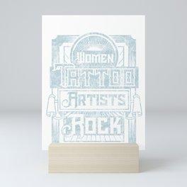 Womens Women's Women Tattoo Artists Rock design Inked Tats Tee Mini Art Print