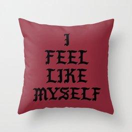 I Feel Like Myself Throw Pillow