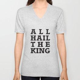 All Hail the King Unisex V-Neck