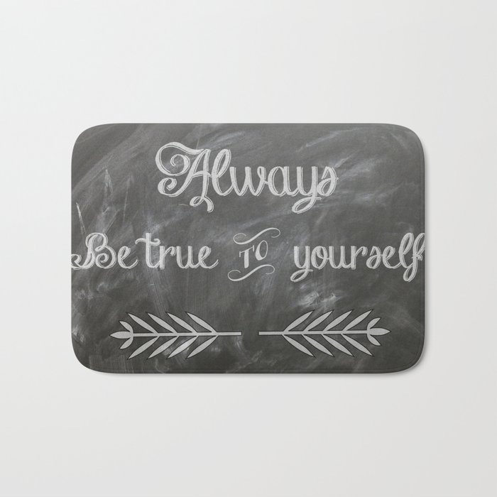 Be True to You (Quote)  Bath Mat