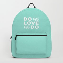 Do What You Love what you do Backpack