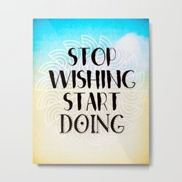 Stop Wishing Start Doing - Boho Gypsy Mandala Metal Print