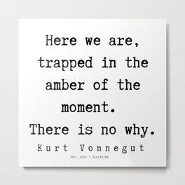 18  | Kurt Vonnegut Quotes | 191006 Metal Print