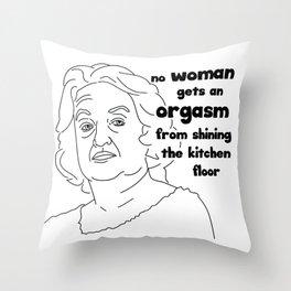 Betty Friedan Feminist Quote, Orgasm Throw Pillow