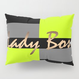 Lady Boss 2 Pillow Sham