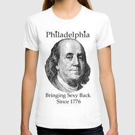 Bringing Sexy Back - Ben Franklin - Philadelphia T-shirt