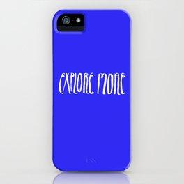 Explore More iPhone Case