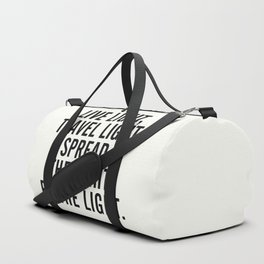 Live, travel, spread the light, be the light, inspirational quote, motivational, feelgood, shine Duffle Bag