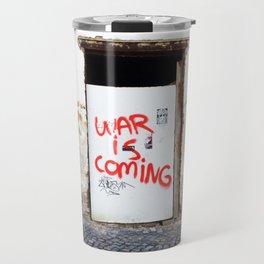 War Is Coming Travel Mug