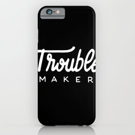 Trouble maker #2 iPhone Case