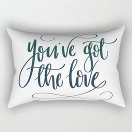 You've Got The Love Rectangular Pillow