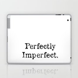 Perfectly Imperfect. Laptop & iPad Skin
