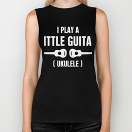 I Play A Little Guitar - Ukulele Biker Tank
