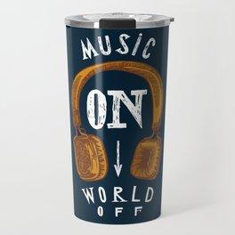 Music On - World Off Travel Mug