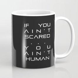 Ain't Scared Coffee Mug