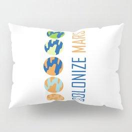 Colonize Mars Pillow Sham