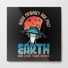 Aliens ride past earth and lock their doors Metal Print