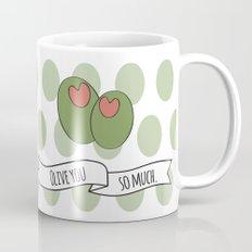 Olive You So Much. Mug