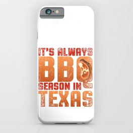 BBQ Season In Texas iPhone Case