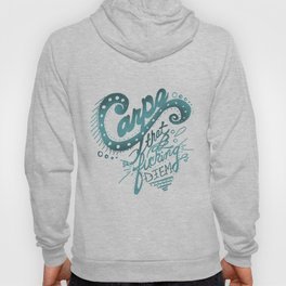 seize the day Hoody