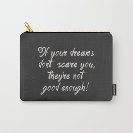 Scary dreams are good Carry-All Pouch