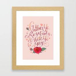 Gather Ye Rosebuds Framed Art Print
