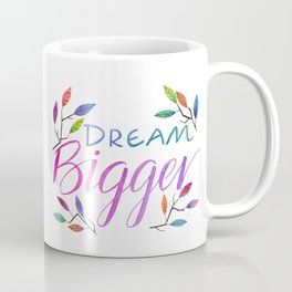 Dream Bigger Coffee Mug