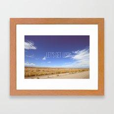 let's get lost Framed Art Print