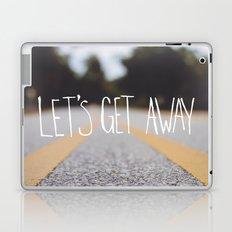 Let Us Get Away Laptop & iPad Skin