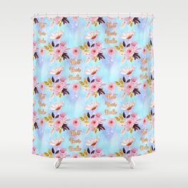 Cute Floral 'Not Your Babe' print Shower Curtain