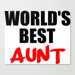 worlds best aunt funny sayings and logos Canvas Print