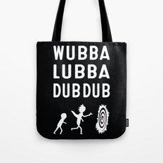 Wubba Lubba Dub Dub Tote Bag