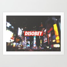 we need to DISOBEY Art Print
