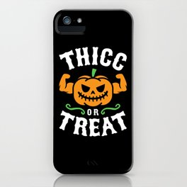 Thicc Or Treat iPhone Case
