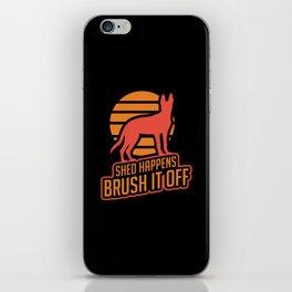 "German Shepherd: ""Shed Happens, Brush It Off"" iPhone Skin"