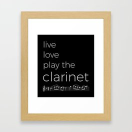 Live, love, play the clarinet (dark colors) Framed Art Print