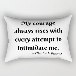 Elizabeth Bennet Courage Quote Pride and Prejudice Jane Austen Rectangular Pillow