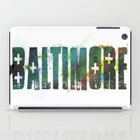 baltimore iPad Cases featuring Baltimore by Tonya Doughty