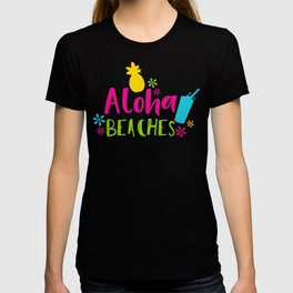 Aloha Beaches, Flowers, Pineapple, Cocktail T-shirt
