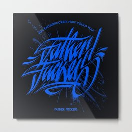 Father Fuckers Metal Print