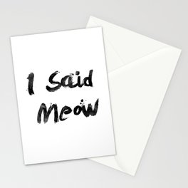 I Said Meow Stationery Cards