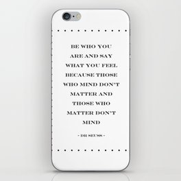 Be Who You Are And Say What You Feel | Dr Seuss Quote iPhone Skin