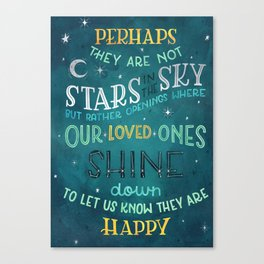 Perhaps they are not stars in the sky, but rather openings where our loved ones shine down Canvas Print