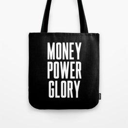 Money power glory Tote Bag