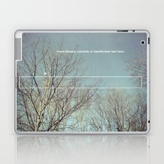 insert dreamy, romantic or heartbroken text here. Laptop & iPad Skin
